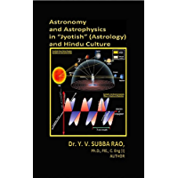 """Astronomy and Astrophysics in """"Jyotish"""" (Astrology) and Hindu Culture"""