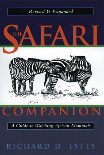 The Safari Companion: A Guide to Watching African Mammals Including Hoofed Mammals, Carnivores, and Primates (English Edition)