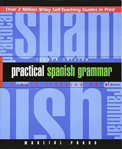Practical Spanish Grammar: A Self-Teaching Guide (Wiley Self-Teaching Guides) por Marcial Prado