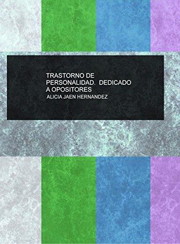 TRASTORNO DE PERSONALIDAD. DEDICADO A OPOSITORES
