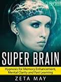 Super Brain: Hypnosis for Memory Enhancement, Mental Clarity - Best Reviews Guide