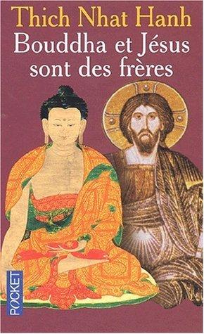 Bouddha et Jésus sont des frères de Thich Nhat Hanh (2002) Poche