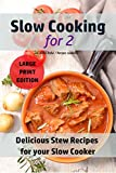 Slow Cooking for Two: Delicious Stew Recipes For your Slow Cooker (Slow Cooker - Large Print Book 2)