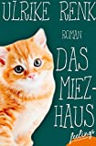 Das Miezhaus: Roman (feelings emotional eBooks) von Ulrike Renk