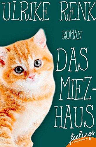 Buchseite und Rezensionen zu 'Das Miezhaus: Roman (feelings emotional eBooks)' von Ulrike Renk