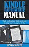 #10: Kindle Paperwhite Manual: The E-readers User Guide on how to manage and set up your device