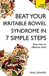 Beat Your Irritable Bowel Syndrome (IBS) in 7 Simple Steps: Practical ways to approach, manage and beat your IBS problem (Teach Yourself/7 Simple Steps)