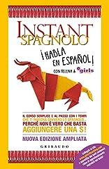 Idea Regalo - Instant spagnolo. Il corso semplice e al passo con i tempi che ti insegna davvero lo spagnolo... Perché non è vero che basta aggiungere una S!