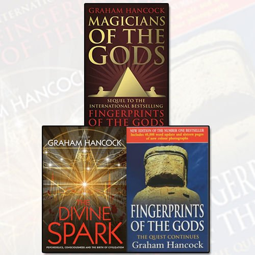 Graham Hancock Collection 3 Books Bundle (Magicians of the Gods: The forgotten wisdom of earth's lost civilisation - the sequel to Fingerprints of the Gods [Hardcover], The Divine Spark: Psychedelics, Consciousness and the Birth of Civilization, Fingerprints Of The Gods: The Quest Continues (New Updated Edition))