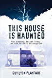 This House is Haunted: The True Story of the Enfield Poltergeist (English Edition)