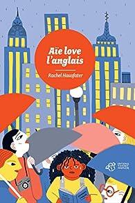 Aïe love l'anglais par Rachel Hausfater