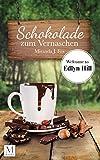 Schokolade zum Vernaschen - Welcome to Edlyn Hill von Miranda J. Fox