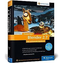 Blender 2.7: Das umfassende Handbuch für die Praxis – mit allen Werkzeugen, Funktionen und Techniken