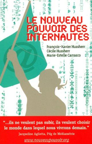 Le nouveau pouvoir des internautes par François-Xavier Hussherr, Cécile Hussherr, Marie-Estelle Carrasco