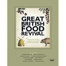 Great British Food Revival: Blanche Vaughan, Michel Roux jr, Angela Hartnett, Gregg Wallace, Clarissa Dickson Wright, Hairy Bike (English Edition)