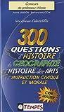 300 questions d'histoire, de géographie, d'histoire des arts et d'instruction civique et morale