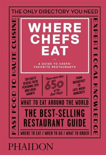 Where Chefs Eat: A Guide to Chefs' Favorite Restaurants (Third Edition) (Chef Preis)