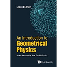 Introduction To Geometrical Physics, An