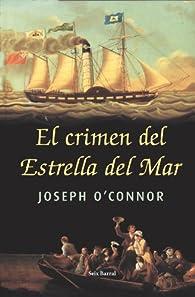 El crimen del Estrella del Mar par  Joseph O Connor