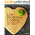 Low Histamine Cooking: Quick and Tasty Recipes to Help You Feel Great