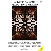 ALFONSO SANSONE PRODUTTORE PER CASO