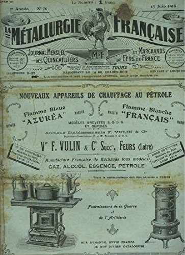 LA METALLURGIE FRANCAISE, JOURNAL MENSUEL DES QUINCAILIERS ET MARCHANDS DE FERS DE FRANCE N°30, 15 JUIN 1918. CONSORTIUM DE LA QUINCAILLERIE, L'UNION NECESSAIRE/ L'IMPOT SUR LE LUXE/ TRANSPORT DES INSTRUMENTS OU ACCESSOIRES AGRICOLES/ ...