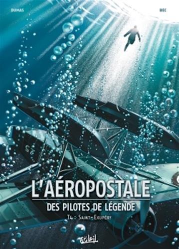 laeropostale-des-pilotes-de-legende-t4-saint-exupery