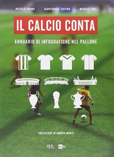 Il calcio conta. Annuario di infografiche nel pallone por Niccolò Donna