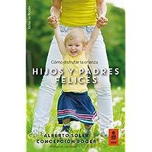 Hijos y padres felices: Cómo disfrutar la crianza (KNF)