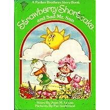 Strawberry Shortcake and Sad Mister Sun by Joan M. Lexau (1983-08-06)