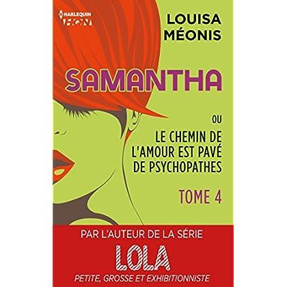 Samantha T4 - ou Le chemin de l'amour est pavé de psychopathes (Samantha - Serial Looseuse)