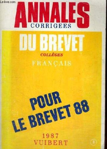 ANNALES CORRIGEES DU BREVET COLLEGES - FRANCAIS POUR LE BREVET 88