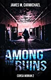 Among The Ruins (Corsa Moran Book 2)