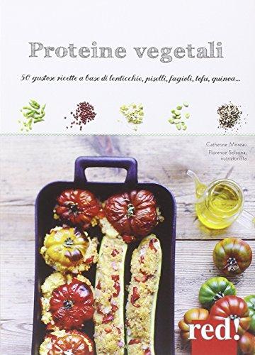 Vegetable protein. Tasty recipes based on lentils, peas, beans, tofu, quinoa.
