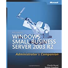 Microsoft Windows Small Business Server 2003 R2 Administrator's Companion (Pro-Administrator's Companion)