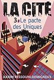 pacte des Uniques (Le) | Ressouni-Demigneux, Karim (1965-....). Auteur
