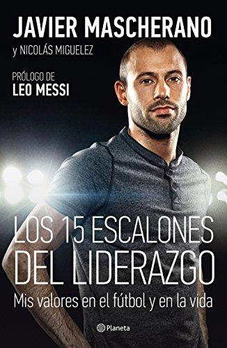 Los 15 Escalones Del Liderazgo (No Ficcion) por Javier Mascherano