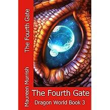 The Fourth Gate (Dragon World Book 3): Dragon Fantasy Fiction Adventure