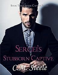 Sergei's Stubborn Captive (The Captive Series Book 3)