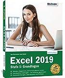 Excel 2019 - Stufe 1: Grundlagen: Leicht verständlich. Mit Übungsdateien und komplett in Farbe!
