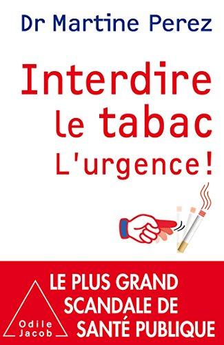 Interdire le tabac: L'urgence