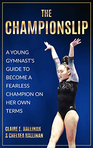 The Championslip: A Young Gymnast's Guide to  Become a Fearless Champion on Her Own Terms (English Edition)