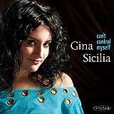 Songtexte von Gina Sicilia - Can't Control Myself