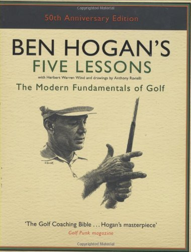 Ben Hogan's Five Lessons: The Modern Fundamentals of Golf by Ben Hogan (6-Nov-2006) Hardcover