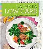 Scarica Libro La dieta low carb 50 ricette per ridurre i carboidrati 1 (PDF,EPUB,MOBI) Online Italiano Gratis