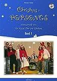 Christmas-Popsongs, Band 1: Weihnachtliche Musik für Klasse, Chor und Schulband.