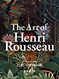 The Art of Henri Rousseau (Japanese Edition)