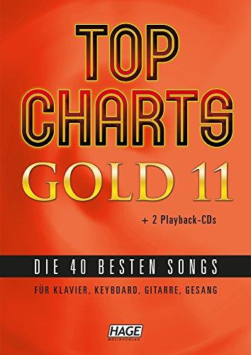 Top Charts Gold 11 (mit 2 CDs): Die 40 besten Songs für Klavier, Keyboard, Gitarre und Gesang