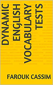 Dynamic English Vocabulary Tests (Dynamic English Vocabulary & General Language Course) (English Edition) di [Cassim, Farouk]