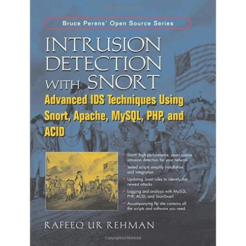 Intrusion Detection with SNORT: Advanced IDS Techniques Using SNORT, Apache, MySQL, PHP, and ACID by Rafeeq Ur Rehman (2003-05-18)